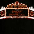 Eve To Adams' current CD is &quot;Banquet For A Starving Dog&quot;